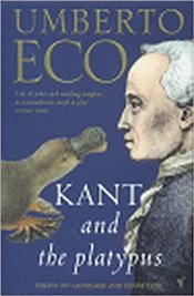 Kant and the Platypus - Eco, Umberto