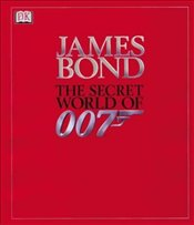 JAMES BOND : THE SECRET WORLD OF 007 - Dougall, Alastair