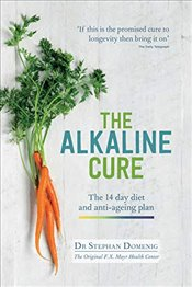 Alkaline Cure : The amazing 14 day diet and mindful eating plan - Domenig, Stephan