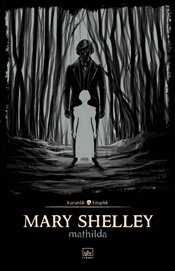 Mathilda - Shelley, Mary