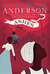 Ashes : Seeds of America Trilogy - Anderson, Laurie Halse