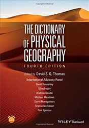 Dictionary of Physical Geography - Thomas, David S. G.