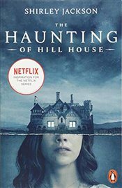 Haunting of Hill House : Now the Inspiration for a New Netflix Original Series - Jackson, Shirley
