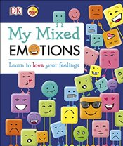 My Mixed Emotions: Learn to Love Your Feelings - DK,