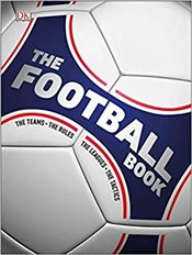 Football Book : The Teams, The Rules, The Leagues, The Tactics -