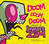 Doom Doom Doom : The Art of Invader Zim - McDonnell, Chris