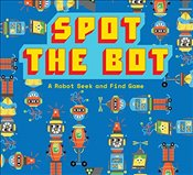 Spot the Bot: A Robot Seek and Find Game (Magma for Laurence King) -