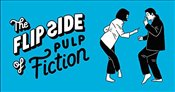 Flip Side of Pulp Fiction -
