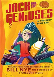 In the Deep Blue Sea: Jack and the Geniuses Book #2: Jack and the Geniuses Book #2 - Nye, Bill