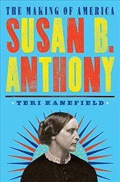 Susan B. Anthony: The Making of America #4: The Making of America #4 - Kanefield, Teri