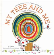 My Tree and Me: A Book of Seasons: A Book of Seasons (Growing Hearts) - Witek, Jo
