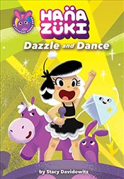 Hanazuki: Dazzle and Dance: (A Hanazuki Chapter Book): (A Hanazuki Chapter Book) (Hanazuki Chapter B - Davidowitz, Stacy