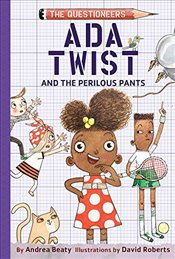 Ada Twist and the Perilous Pants: The Questioneers Book #2: The Questioneers Book #2 - Beaty, Andrea