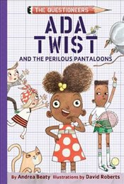 Ada Twist and the Perilous Pantaloons (UK Edition) (The Questioneers) - Beaty, Andrea