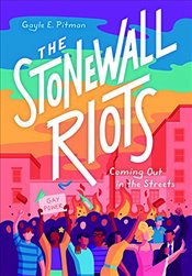 Stonewall Riots: Coming Out in the Streets: Coming Out in the Streets - Pitman, Gayle
