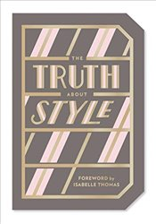 Truth About Style : Quote Gift Book -