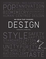100 Ideas that Changed Design - Fiell, Peter