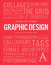 100 Ideas that Changed Graphic Design  - Heller, Steven