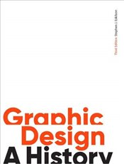 Graphic Design : A History  - Eskilson, Stephen J.