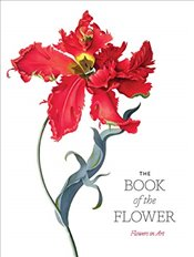 Book of the Flower : Flowers in Art - Hyland, Angus