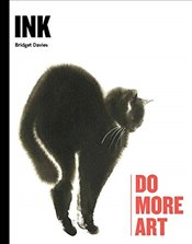 Ink : Do More Art - Davies, Bridget