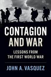 Contagion and War : Lessons from the First World War - Vasquez, John A.