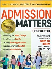 Admission Matters : What Students and Parents Need to Know About Getting into College -