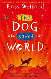Dog Who Saved the World - Welford, Ross