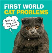 First World Cat Problems : What am I doing with my lives? -