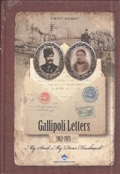 Gallipoli Letters 1912 1915 : My Soul My Dear Husband - Yılmaz, Fikret