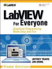 LabVIEW for Everyone: Graphical Programming Made Easy and Fun - Travis, Jeffrey