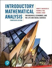 Introductory Mathematical Analysis 14e : For Business, Economics, and the Life and Social Sciences - Haeussler, Ernest F.