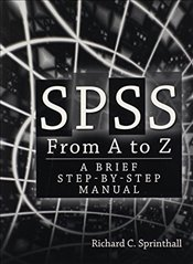 SPSS from A to Z: A Brief Step-by-Step Manual - Sprinthall, Richard C.