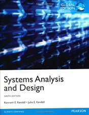 Systems Analysis and Design, Global Edition - Kendall, Kenneth