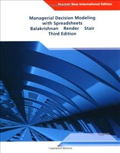 Managerial Decision Modeling with Spreadsheets: Pearson New International Edition - Balakrishnan, Nagraj