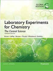 Laboratory Experiments for Chemistry: The Central Science, Global Edition - Brown, Theodore E.