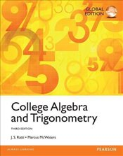 College Algebra and Trigonometry plus Pearson MyLab Mathematics with Pearson eText, Global Edition - Ratti, J. S.