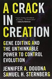 Crack in Creation : Gene Editing and the Unthinkable Power to Control Evolution - Doudna, Jennifer A.