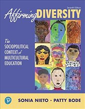 Affirming Diversity : The Sociopolitical Context of Multicultural Education - Nieto, Sonia