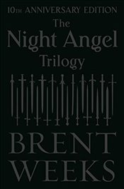 Night Angel Trilogy : 10th Anniversary Edition - Weeks, Brent