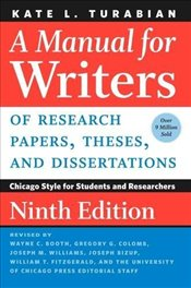 Manual for Writers of Research Papers, Theses, and Dissertations 9e : Chicago Style for Students and - Turabian, Kate L.