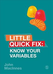 Know Your Variables : Little Quick Fix - MACINNES, JOHN
