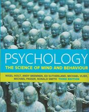 Psychology 3e : The Science of Mind and Behaviour with code - Holt, Nigel