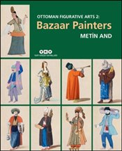 Bazaar Painters : Ottoman Figurative Arts : 2  - And, Metin