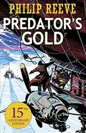 Predators Gold : Mortal Engines Quartet - Reeve, Philip