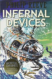 Infernal Devices : Mortal Engines Quartet - Reeve, Philip