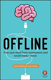 Offline : Free Your Mind from Smartphone and Social Media Stress - Rashid, Imran
