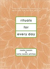 Rituals for Every Day - Phillips, Katia Narain