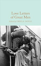 Love Letters of Great Men  - Doyle, Ursula