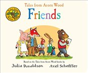Tales from Acorn Wood : Friends - Donaldson, Julia